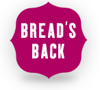 Bread's back